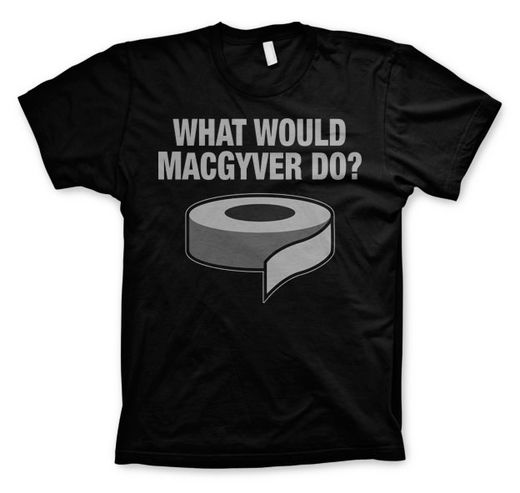 What Would MacGyver Do,  Miesten T-paita